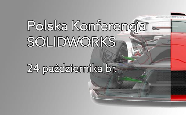Polska Konferencja SolidWorks 2015 – nie może Cię tam zabraknąć!