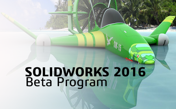 SOLIDWORKS 2016 Beta gotowy do testów!