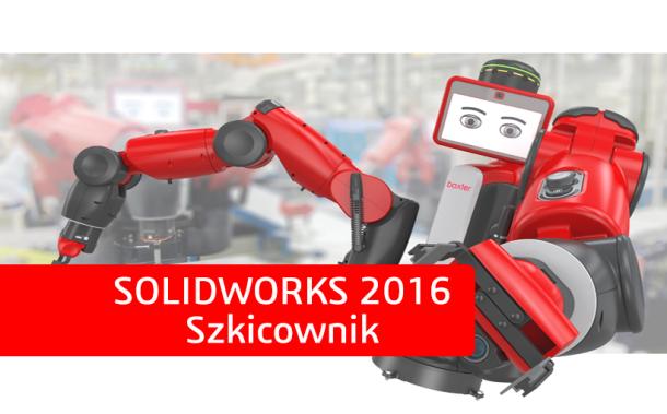 Nowości SOLIDWORKS 2016 – Szkicownik