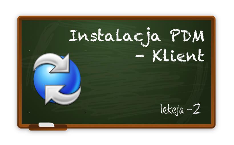 Instalacja klienta PDM. To prostsze niż myślisz! cz.2 – menedżer instalacji SOLIDWORKS