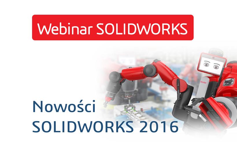 Webinar SOLIDWORKS: Nowości SOLIDWORKS 2016