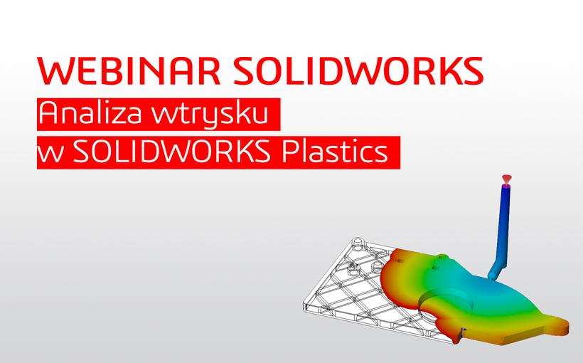 Webinar SOLIDWORKS: Analiza wtrysku w SOLIDWORKS Plastics