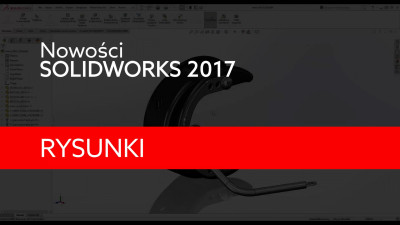 Nowości SOLIDWORKS 2017 – Rysunki