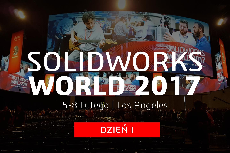 SOLIDWORKS World 2017 – dzień I