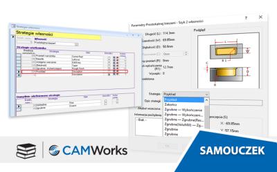 Samouczek CAMWorks: Definiowanie własnej strategii obróbki