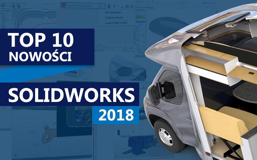 TOP 10 nowości SOLIDWORKS 2018