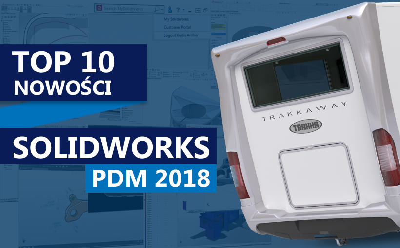 TOP 10 nowości SOLIDWORKS PDM 2018