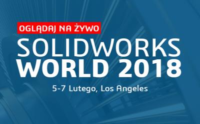 Konferencja SOLIDWORKS World 2018 – agenda i relacja na żywo
