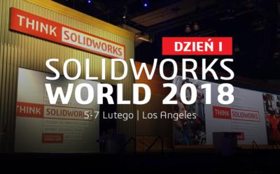 SOLIDWORKS World 2018 – dzień I