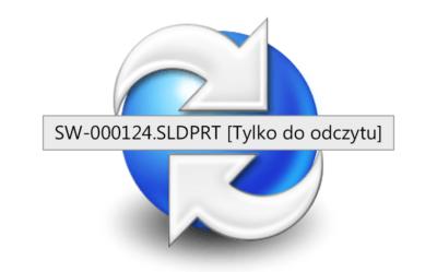 SOLIDWORKS PDM – Wyewidencjonowany plik nadal otwiera się jako tylko do odczytu