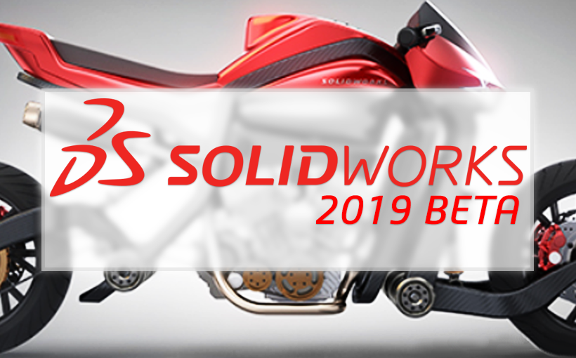 SOLIDWORKS 2019 BETA dostępny do pobrania! Rozpocznij testy już dziś!