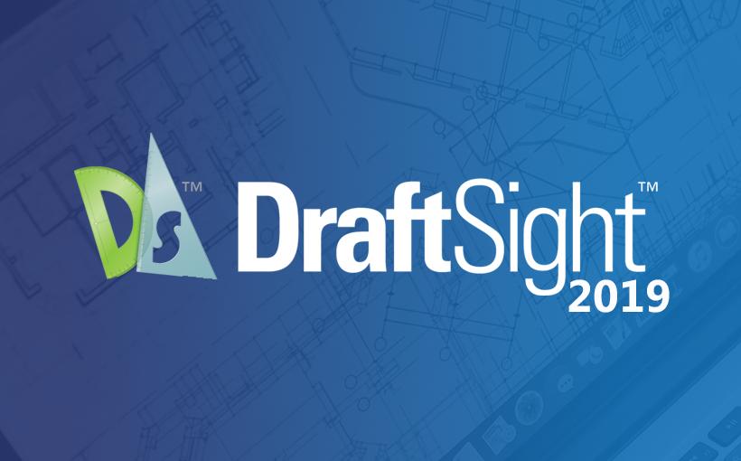 DraftSight 2019 – nowe pakiety, nowe funkcje