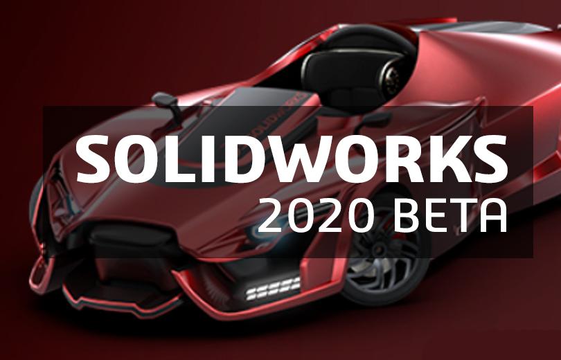 SOLIDWORKS 2020 BETA dostępny do pobrania! Rozpocznij testy już dziś!