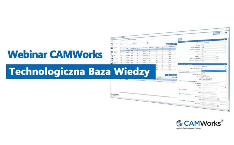 Webinar CAMWorks – Technologiczna baza wiedzy