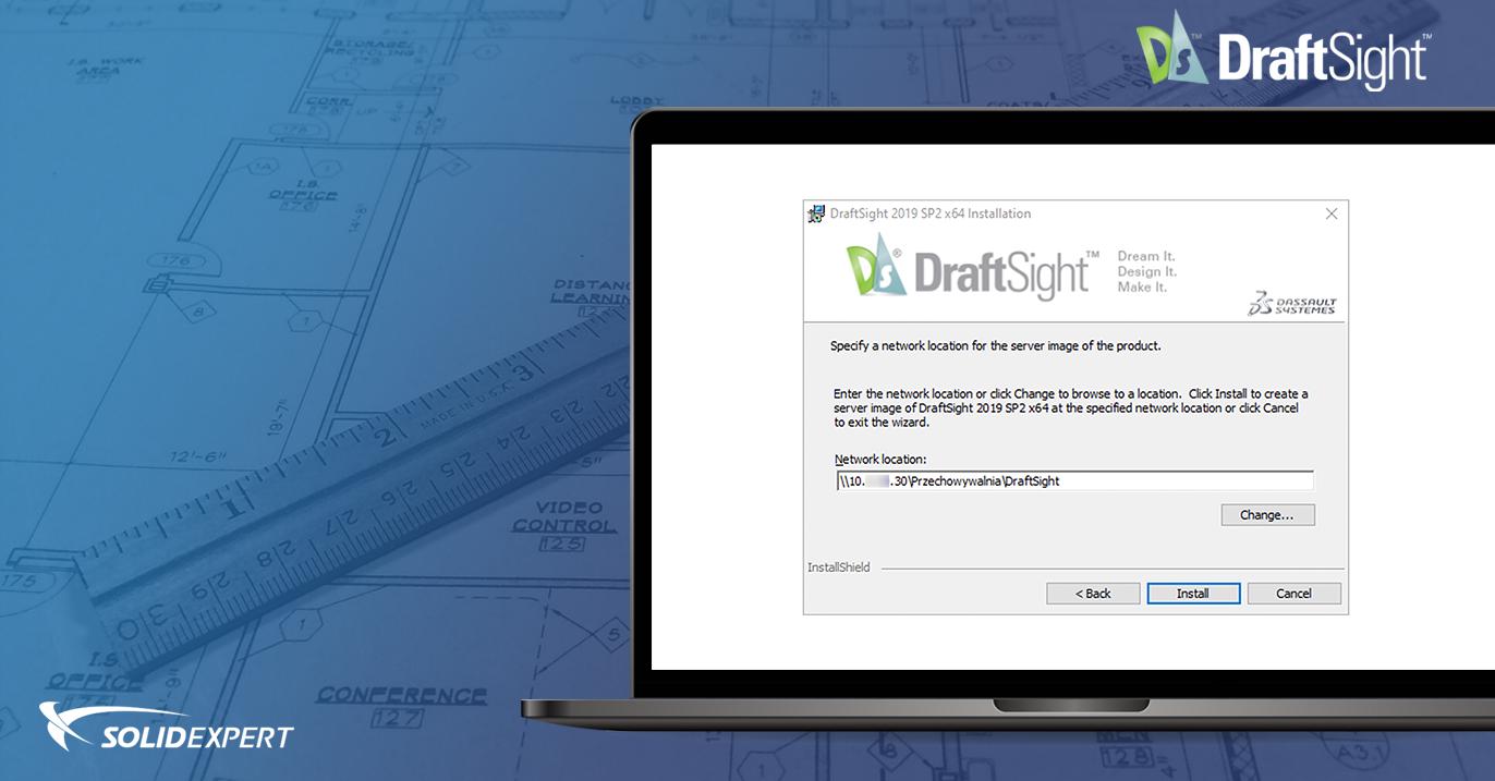 Instalacja DraftSight Enterprise i Enterprise Plus z użyciem obrazu administracyjnego