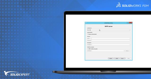 Serwer SMTP powiadomień SOLIDWORKS PDM – konfiguracja, problemy z serwerem poczty