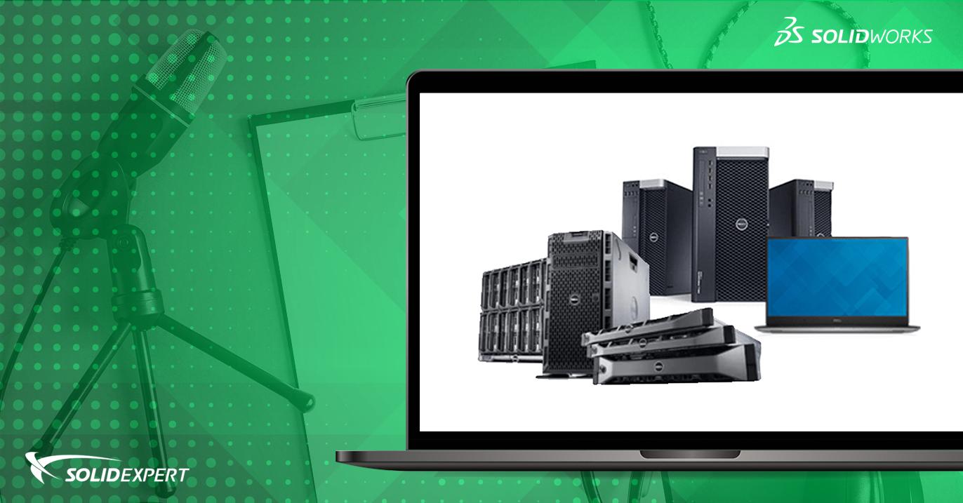 Webinar: Jak dobrać odpowiedni sprzęt do pracy w SOLIDWORKS oraz SOLIDWORKS PDM?