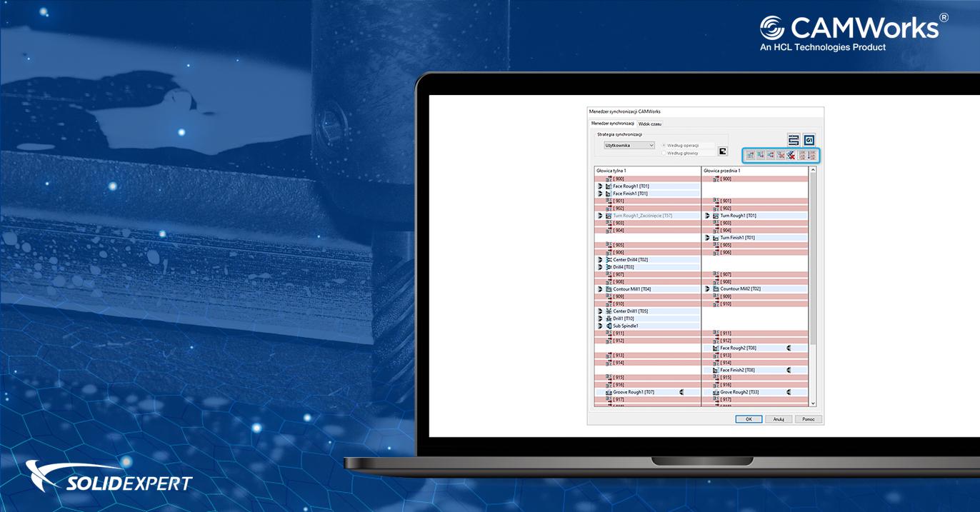 Menedżer synchronizacji CAMWorks – Opracowywanie technologii obróbki na wielokanałowe centra tokarsko-frezarskie