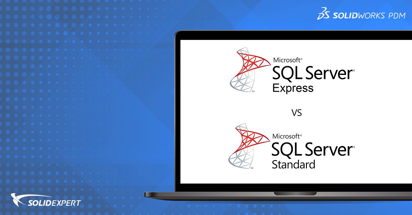 SOLIDWORKS PDM – Porównanie SQL Server Express i SQL Server Standard wkontekście systemu PDM
